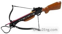 crossbow Urdu Meaning